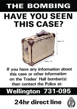 New Zealand Police. New Zealand Police :The bombing; have you seen this case? If you have any information about the case or other information on the Trades' Hall bomber(s) then contact the Police at Wellington 731-095. 24hr direct line [1984]. Ref: Eph-C-POLICE-1984-01. Alexander Turnbull Library, Wellington, New Zealand. http://natlib.govt.nz/records/23037218